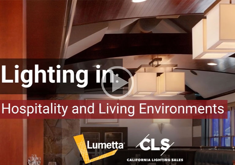 Lumetta's Lighting Solutions are Preferred for Hospitality and Living Environments